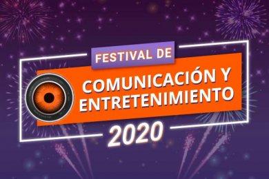 Festival de Comunicación y Entretenimiento 2020
